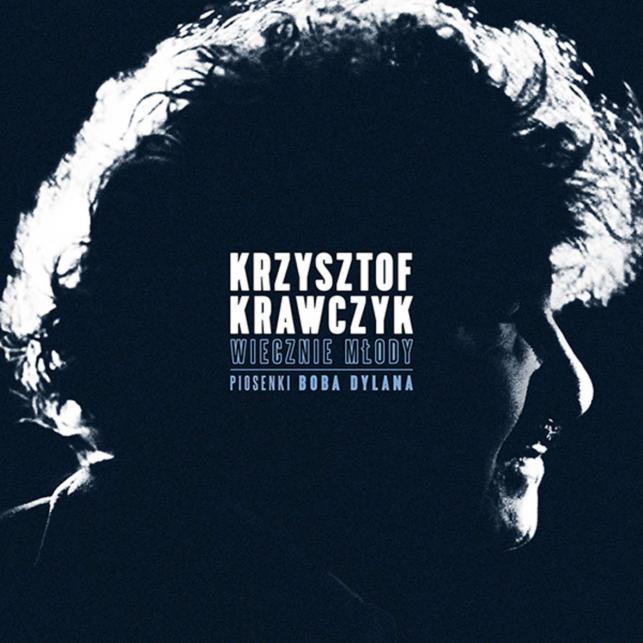 """Krzysztof Krawczyk """"Wiecznie młody. Piosenki Boba Dylana""""; Sony Music Polska"""