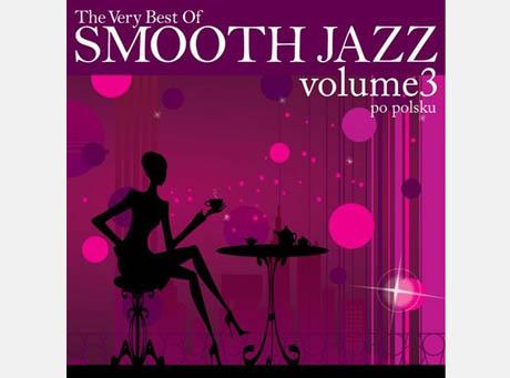 """The Very Best Of Smooth Jazz - Po Polsku"""