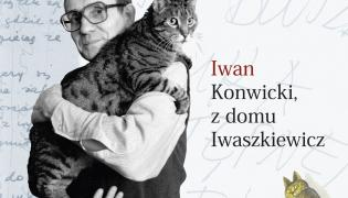 """Fragment okładki """"Iwan Konwicki, z domu Iwaszkiewicz"""""""