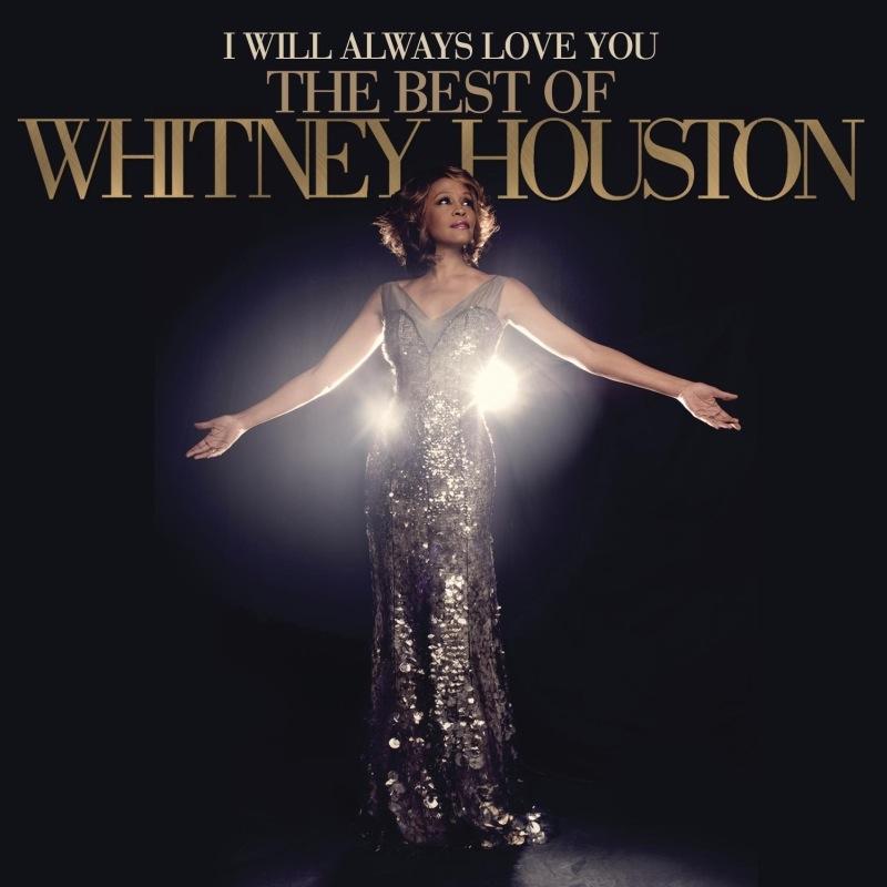 "Whitney Houston – ""I Will Always Love You: The Best Of Whitney Houston"""