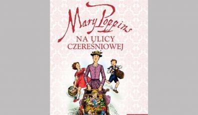 Mary Poppins znowu lata nad Czereśniową