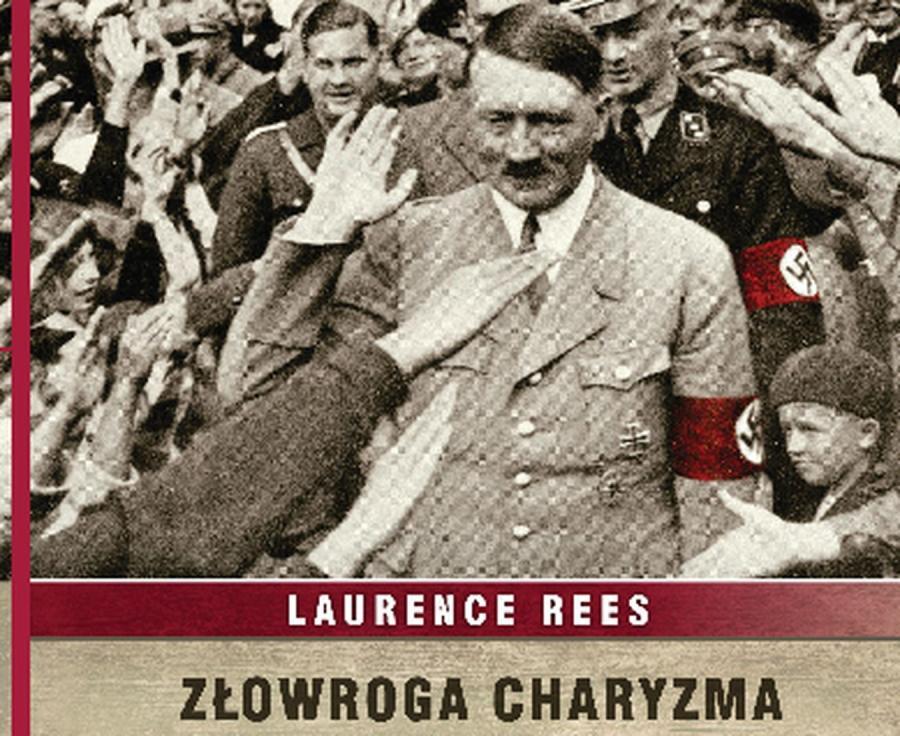 Złowroga charyzma Adolfa Hitlera